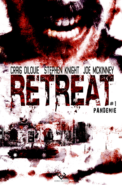 Craig DiLouie - Stephen Knight - Joe McKinney - Retreat 1 - Pandemie www.luzifer-verlag.de